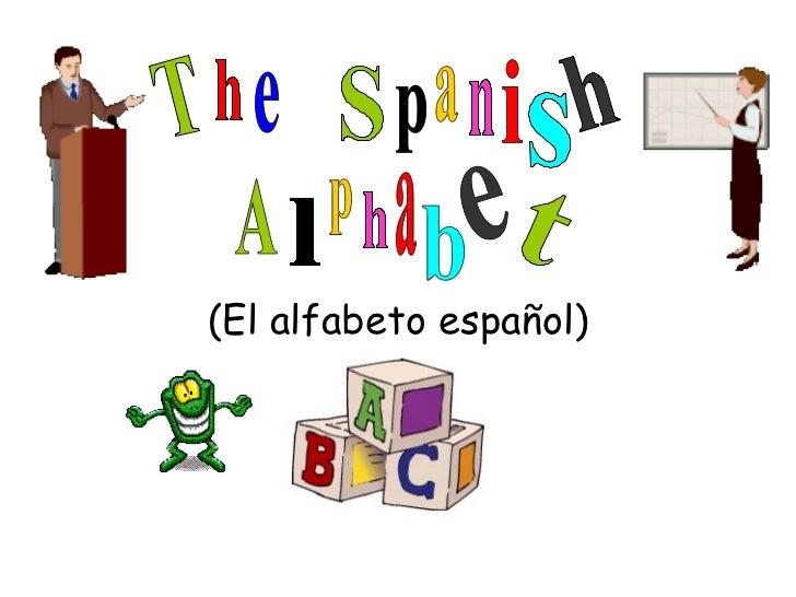 T h e S h s i n a p A e b a h p l t (El alfabeto español)