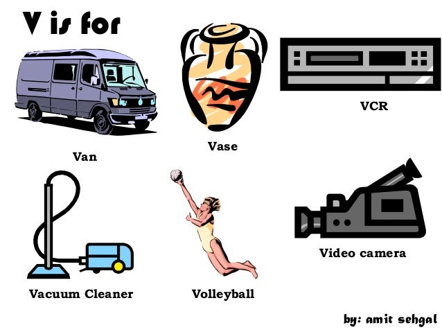 V is for                                   VCR                   Vase     Van                              Video cameraVac...