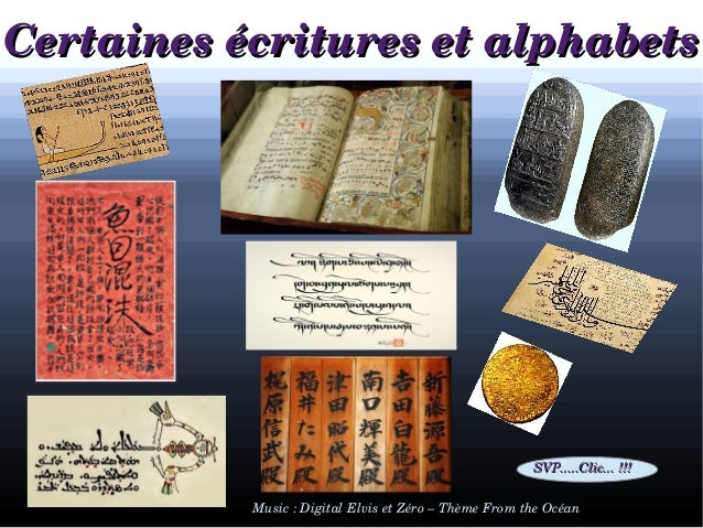 Certaines éécritures et alphabets  SVP.....Clic... !!!  Music : Digital Elvis et Zéro – Thème From the Océan