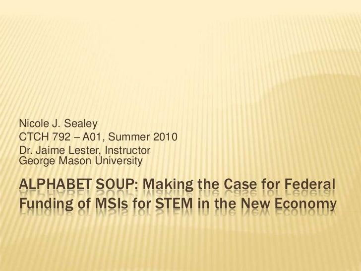 Nicole J. SealeyCTCH 792 – A01, Summer 2010Dr. Jaime Lester, InstructorGeorge Mason UniversityALPHABET SOUP: Making the Ca...