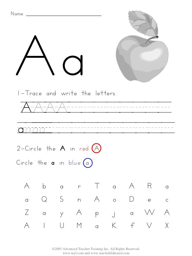 Name: 1-Trace and write the letters:  AAAA________  aaaa__________ 2-Circle the A in red. A Circle the a in blue. a    A  ...