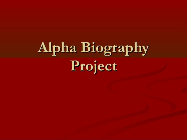 Alpha BiographyAlpha Biography ProjectProject