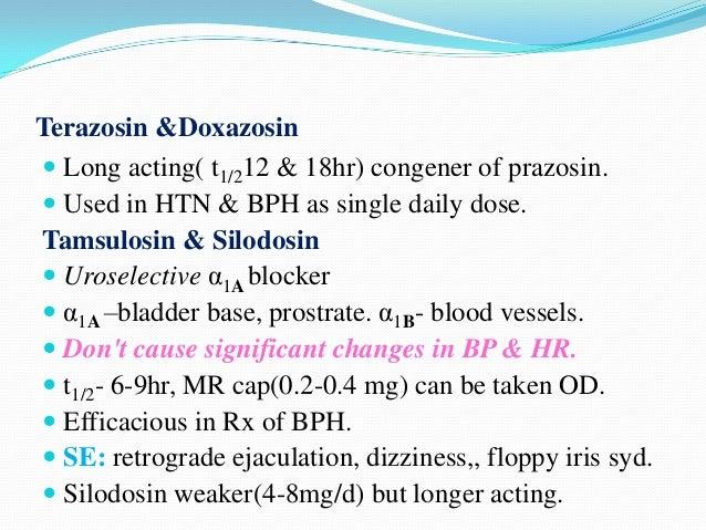 Bunazosin & Alfuzosin  Orally effective α1 blockers similar to prazosin.  Alfuzosin t1/2 4hrs (2.5mgTDS or 10mg SR OD). ...