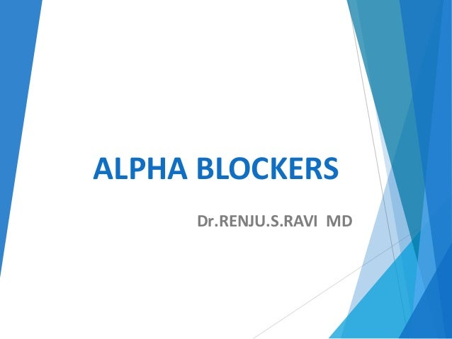 ALPHA BLOCKERS Dr.RENJU.S.RAVI MD