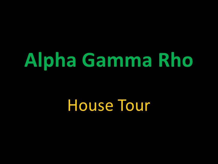 Alpha Gamma Rho<br />House Tour<br />