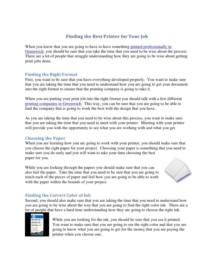 Finding the Best Printer for Your JobWhen you know that you are going to have to have something printed professionally inG...
