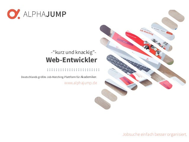 www.alphajump.de ALPHAJUMP GmbH | All Rights Reserved. | Deutschlands größte Job-Matching-Plattform für Akademiker – 1 – D...