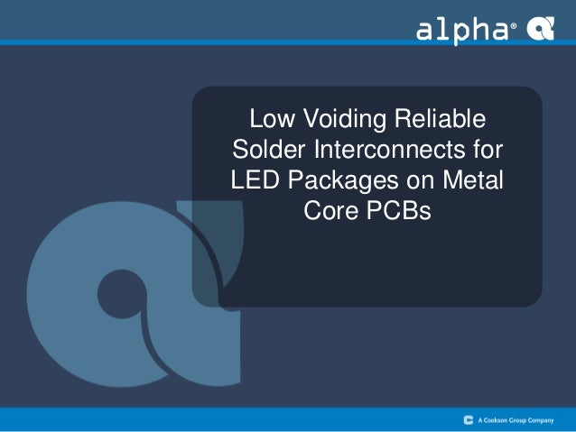 Low Voiding Reliable Solder Interconnects for LED Packages on Metal Core PCBs