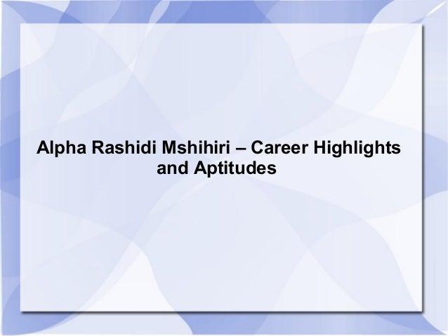 Alpha Rashidi Mshihiri – Career Highlights and Aptitudes