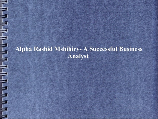 Alpha Rashid Mshihiry- A Successful Business Analyst