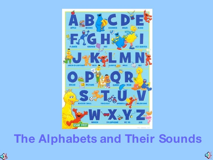 The Alphabets and Their Sounds  ...