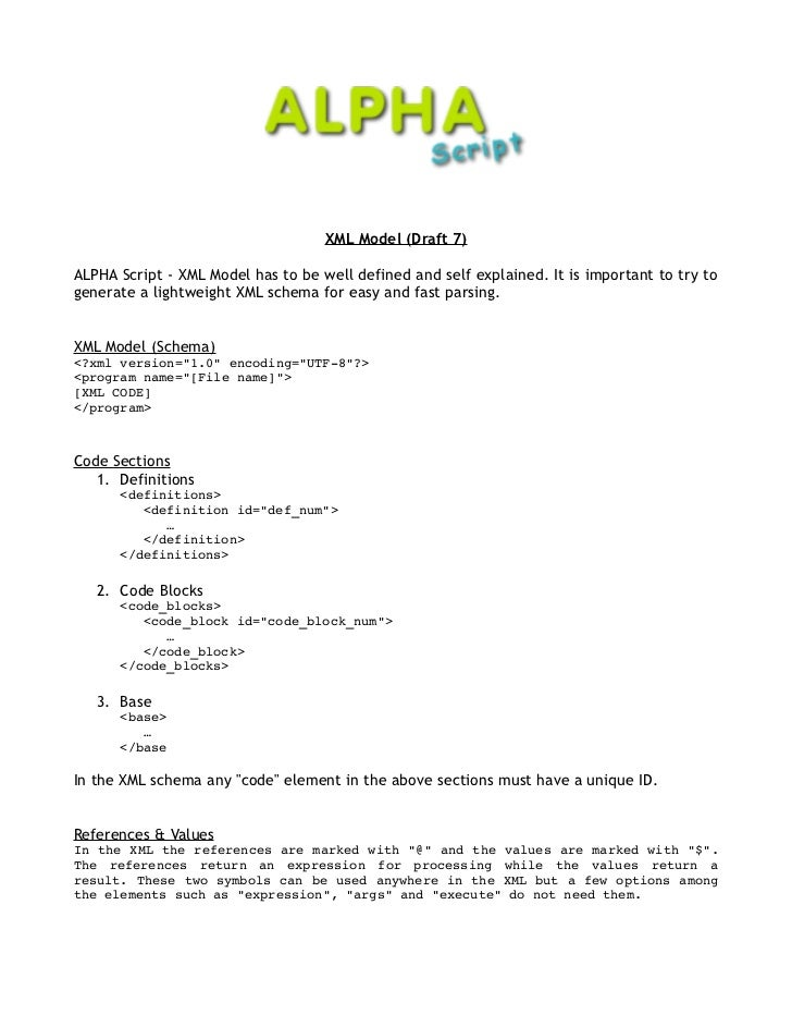 XML Model (Draft 7)ALPHA Script - XML Model has to be well defined and self explained. It is important to try togenerate a...