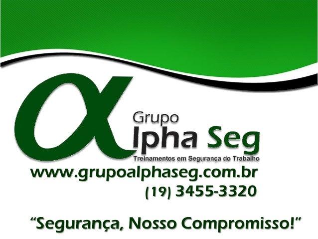 """www.grupoalphaseg.com.br (19) 3455-3320  """"Segurança, Nosso Compromisso!"""""""