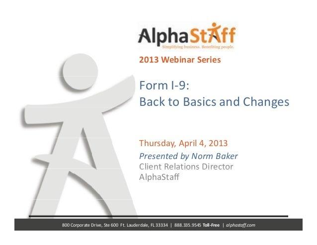 2013WebinarSeries                                        FormI‐9:                                                     ...