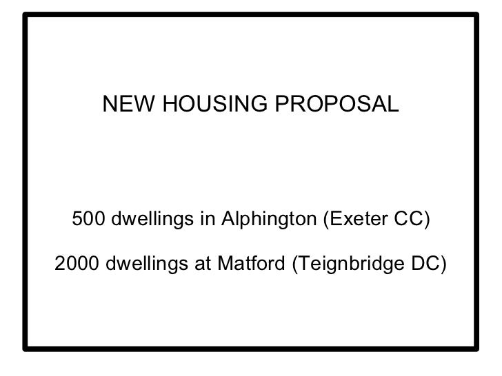 NEW HOUSING PROPOSAL 500 dwellings in Alphington (Exeter CC) 2000 dwellings at Matford (Teignbridge DC)