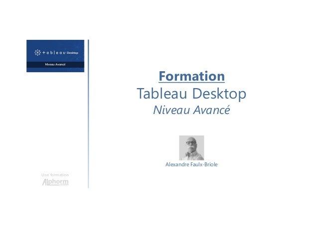 Formation Tableau Desktop Niveau Avancé Une formation Alexandre Faulx-Briole
