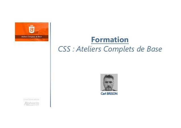 Formation CSS : Ateliers Complets de Base Une formation Carl BRISON