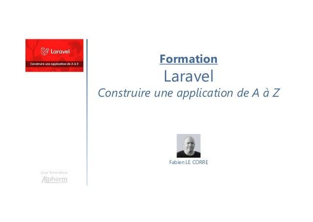 Formation Laravel Construire une application de A à Z Une formation Fabien LE CORRE