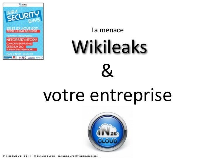 Lamenace                            Wikileaks                                    &                         votreentrep...