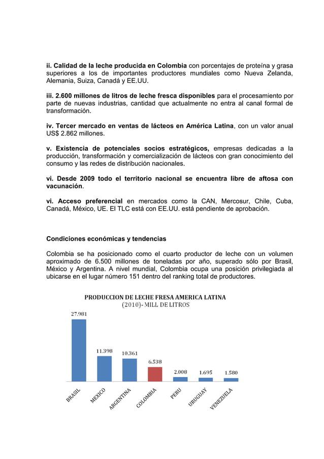 ii. Calidad de la leche producida en Colombia con porcentajes de proteína y grasasuperiores a los de importantes productor...