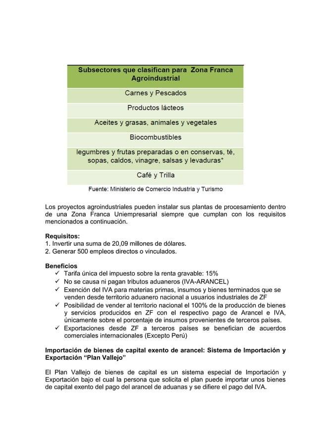 Los proyectos agroindustriales pueden instalar sus plantas de procesamiento dentrode una Zona Franca Uniempresarial siempr...