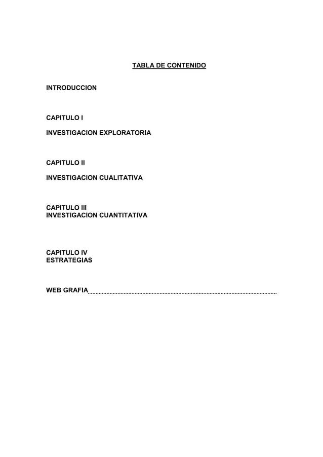 TABLA DE CONTENIDOINTRODUCCIONCAPITULO IINVESTIGACION EXPLORATORIACAPITULO IIINVESTIGACION CUALITATIVACAPITULO IIIINVESTIG...