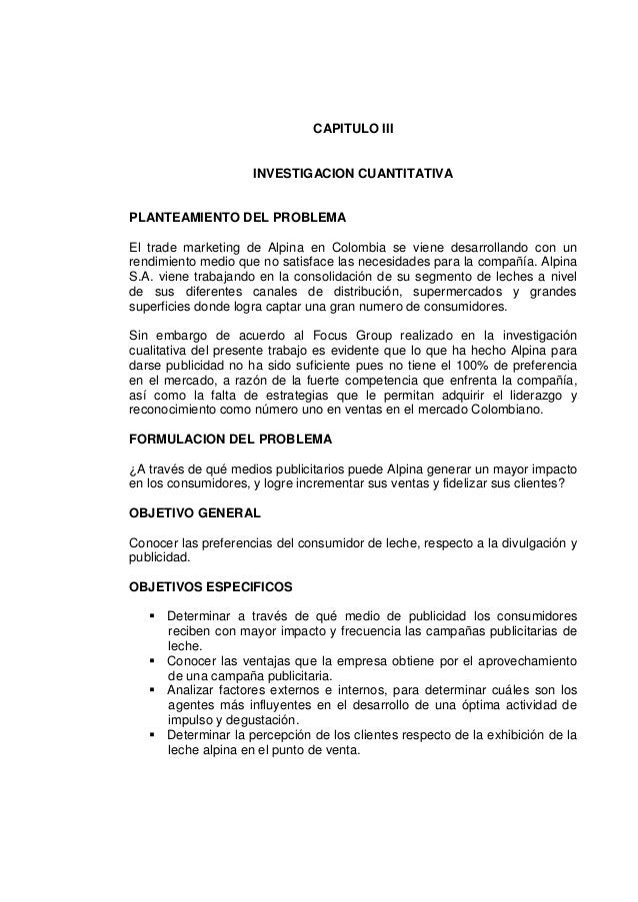 CAPITULO IIIINVESTIGACION CUANTITATIVAPLANTEAMIENTO DEL PROBLEMAEl trade marketing de Alpina en Colombia se viene desarrol...