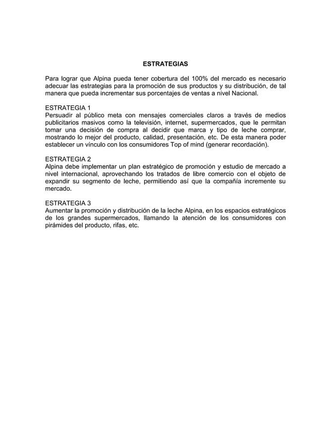 ESTRATEGIASPara lograr que Alpina pueda tener cobertura del 100% del mercado es necesarioadecuar las estrategias para la p...