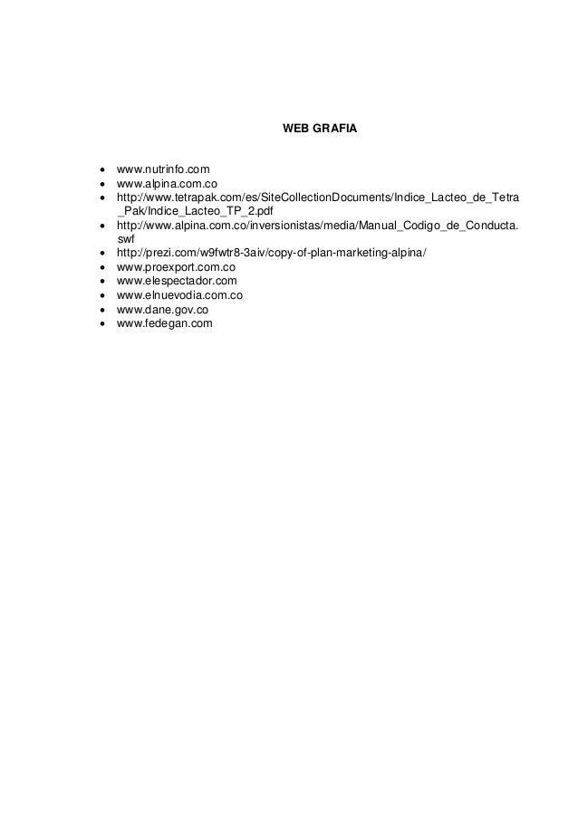 WEB GRAFIA www.nutrinfo.com www.alpina.com.co http://www.tetrapak.com/es/SiteCollectionDocuments/Indice_Lacteo_de_Tetra...