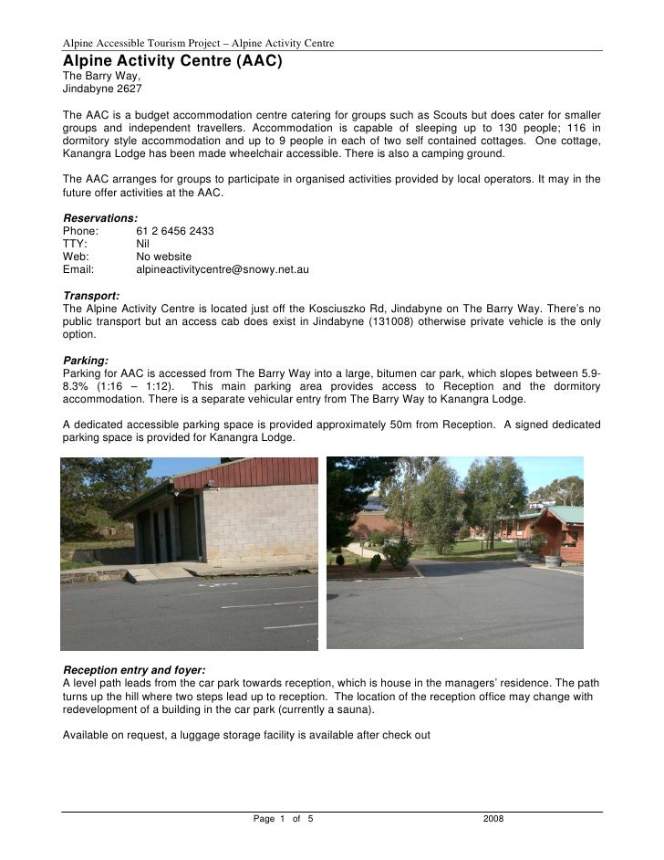 Alpine Accessible Tourism Project – Alpine Activity Centre Alpine Activity Centre (AAC) The Barry Way, Jindabyne 2627  The...