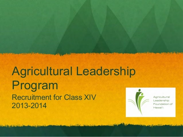Agricultural LeadershipProgramRecruitment for Class XIV2013-2014