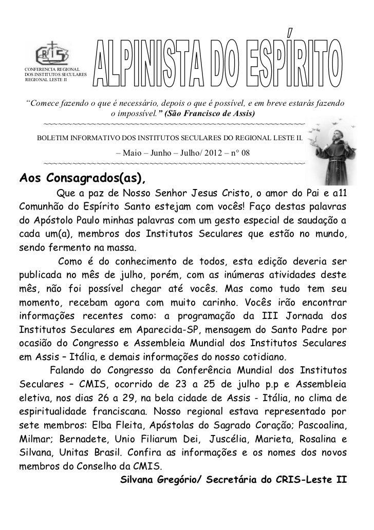 """CONFERENCIA REGIONAL DOS INSTITUTOS SECULARES REGIONAL LESTE II """"Comece fazendo o que é necessário, depois o que é possíve..."""