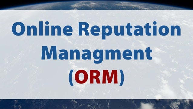 Online Reputation  Managment  (ORM)