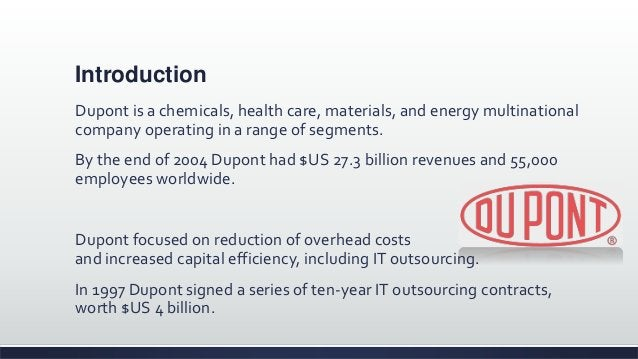 Introduction Dupont is a chemicals, health care, materials, and energy multinational company operating in a range of segme...