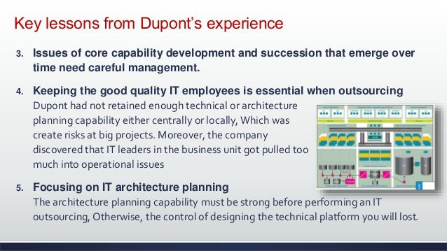 Key lessons from Dupont's experience 3. Issues of core capability development and succession that emerge over time need ca...