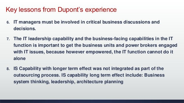 Key lessons from Dupont's experience 6. IT managers must be involved in critical business discussions and decisions. 7. Th...