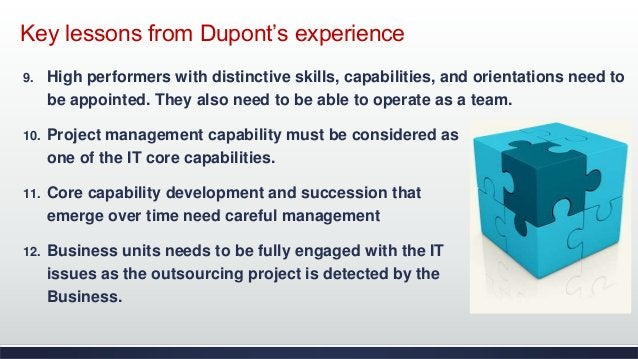 Key lessons from Dupont's experience 9. High performers with distinctive skills, capabilities, and orientations need to be...