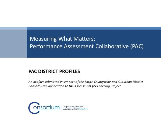 Measuring What Matters: Performance Assessment Collaborative (Pac)