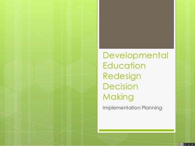 Developmental Education Redesign Decision Making Implementation Planning