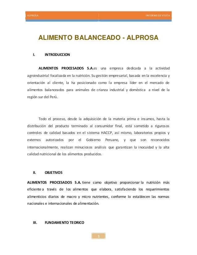 ALPROSA INFORME DE VISITA  ALIMENTO BALANCEADO - ALPROSA  1  I. INTRODUCCION  ALIMENTOS PROCESADOS S.A.es una empresa dedi...