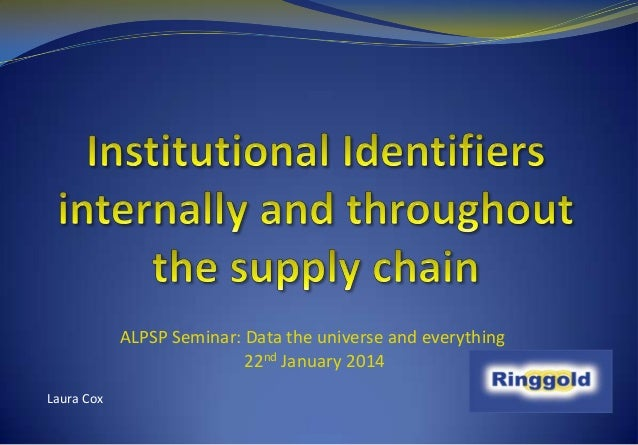 ALPSP Seminar: Data the universe and everything 22nd January 2014 Laura Cox