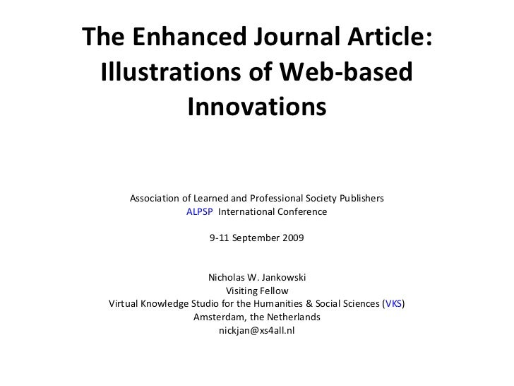The Enhanced Journal Article: Illustrations of Web-based Innovations Association of Learned and Professional Society Publi...