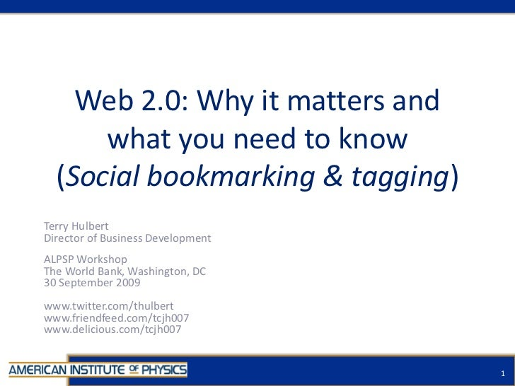 Web 2.0: Why it matters and what you need to know(Social bookmarking & tagging)<br />Terry Hulbert<br />Director of Busine...