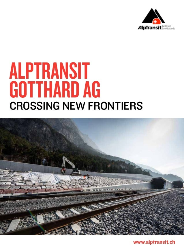 AlpTransit Gotthard AG Crossing new frontiers  www.alptransit.ch
