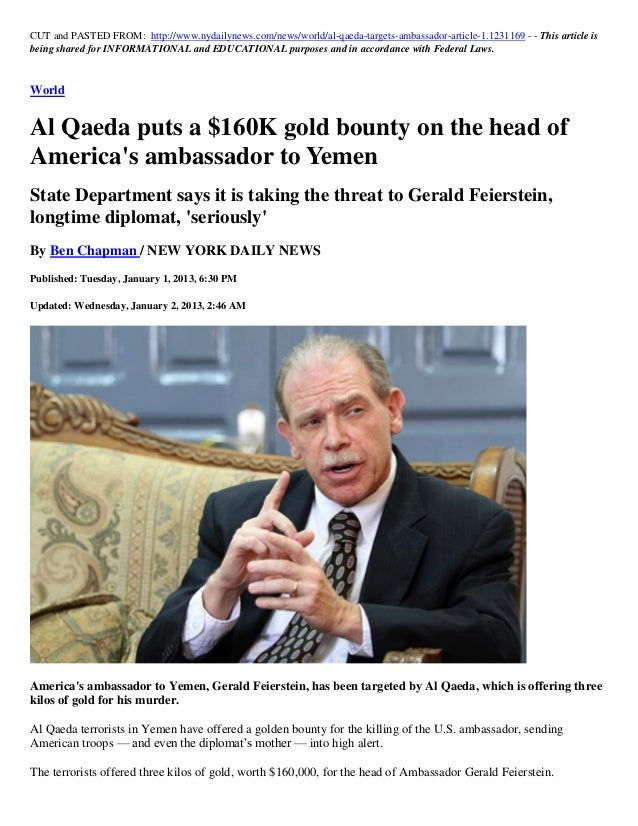 CUT and PASTED FROM: http://www.nydailynews.com/news/world/al-qaeda-targets-ambassador-article-1.1231169 - - This article ...