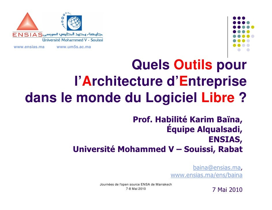 www.ensias.ma   www.um5s.ac.ma                          Quels Outils pour             l'Architecture d'Entreprise     dans...