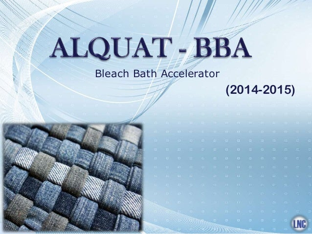 Bleach Bath Accelerator (2014-2015)