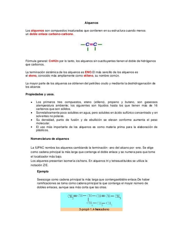AlquenosLos alquenos son compuestos insaturados que contienen en su estructura cuando menosun doble enlace carbono-carbono...