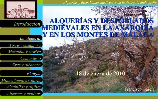 Alquerías y despoblados medievales en la Axarquía malagueña Mezquita y zawiya Cementerio Eras y albacara El agua Minas, fu...