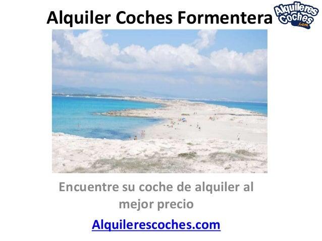 Alquiler Coches Formentera Encuentre su coche de alquiler al mejor precio Alquilerescoches.com